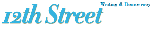 12th Street Online - Writing & Democracy from the New School's Riggio Writing Prog